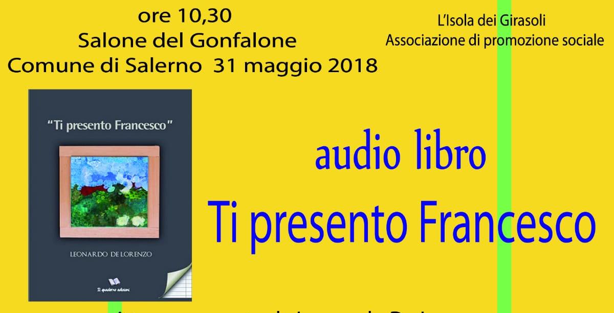 """Salerno, a Palazzo di Città appuntamento con """"Ti presento Francesco"""""""