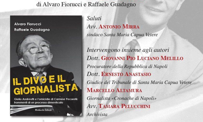 """""""Il divo e il giornalista"""", a Santa Maria Capua Vetere la prima presentazione in Campania"""